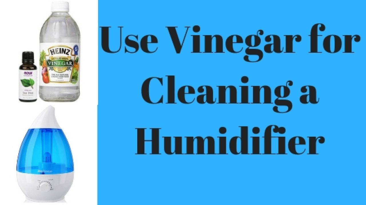 Use Vinegar For Cleaning A Humidifier